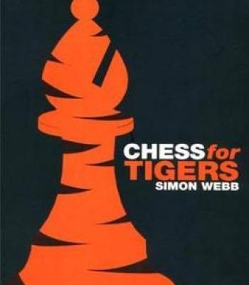 Chess For Tigers (Batsford Chess Book) By Simon Webb PDF