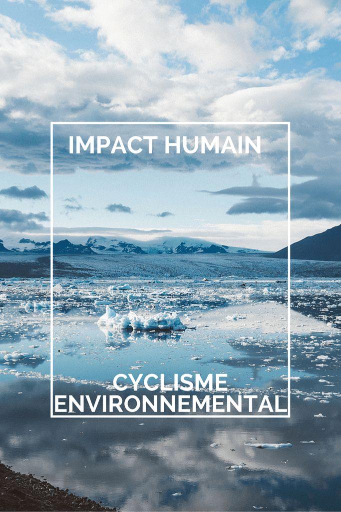 Impact humain vs cyclisme environnemental : ma réponse aux sceptiques qui pensent que l'environnement n'est qu'une question de cycle