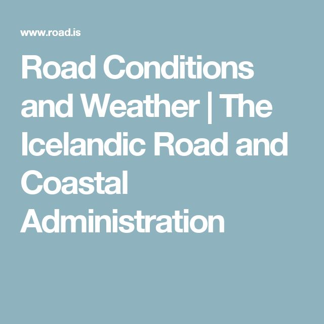 Road Conditions and Weather | The Icelandic Road and Coastal Administration