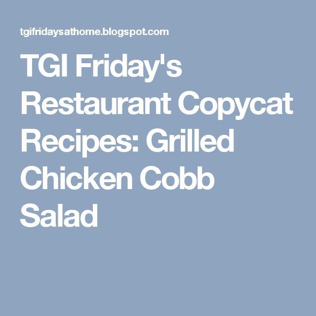 TGI Friday's Restaurant Copycat Recipes: Grilled Chicken Cobb Salad
