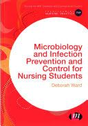 Ward, D. (2016). Microbiology and infection prevention and control for nursing students. Los Angeles: Sage Publications.
