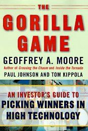 The Gorilla Game: An Investor's Guide to Picking Winners in High Technology by Geoffrey A. Moore - See more at:   http://ebookrepository.net/literature-fiction/the-gorilla-game-an-investor39s-guide-to-picking-winners-in-high-technology/
