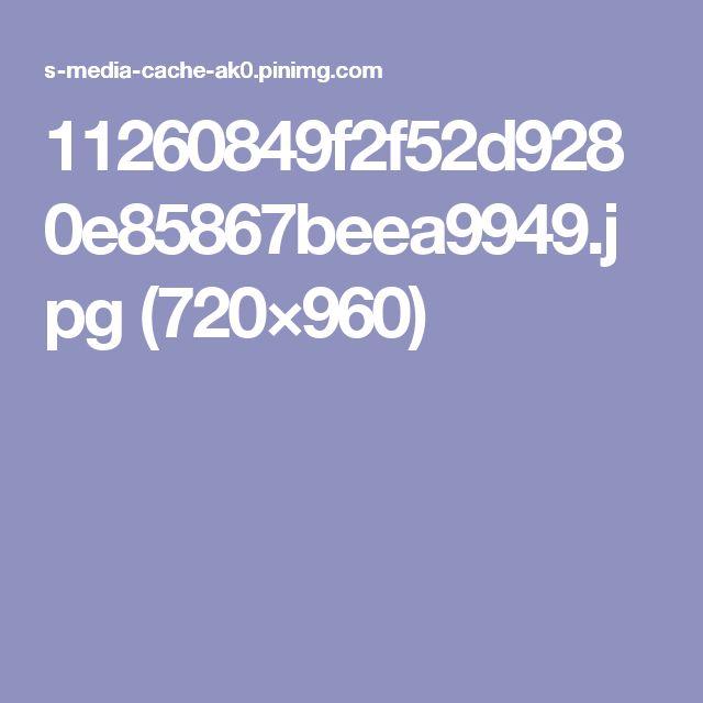 11260849f2f52d9280e85867beea9949.jpg (720×960)
