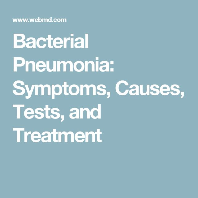 Bacterial Pneumonia: Symptoms, Causes, Tests, and Treatment
