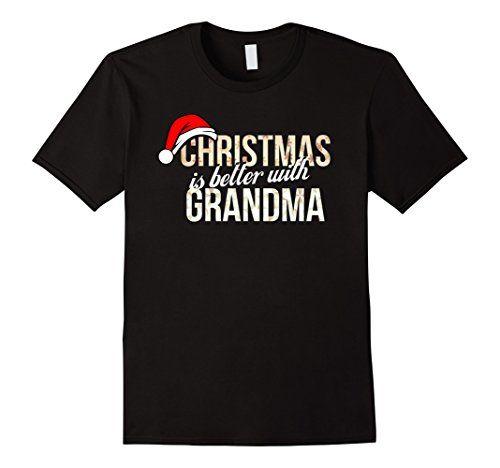 Men's Grandma - Christmas is better with Grandma T-Shirt ... https://www.amazon.com/dp/B01N3MMUJA/ref=cm_sw_r_pi_dp_x_3GIoyb4PC3ZAJ