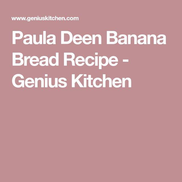 Paula Deen Banana Bread Recipe - Genius Kitchen