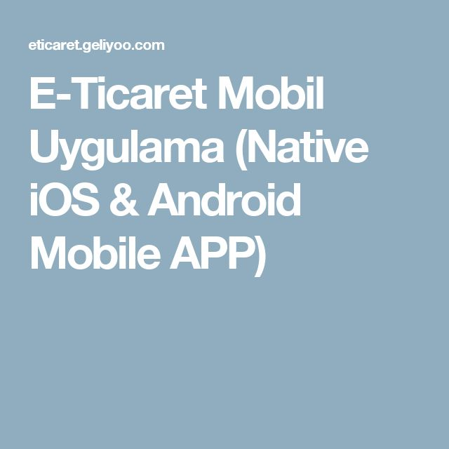 E-Ticaret Mobil Uygulama (Native iOS & Android Mobile APP)