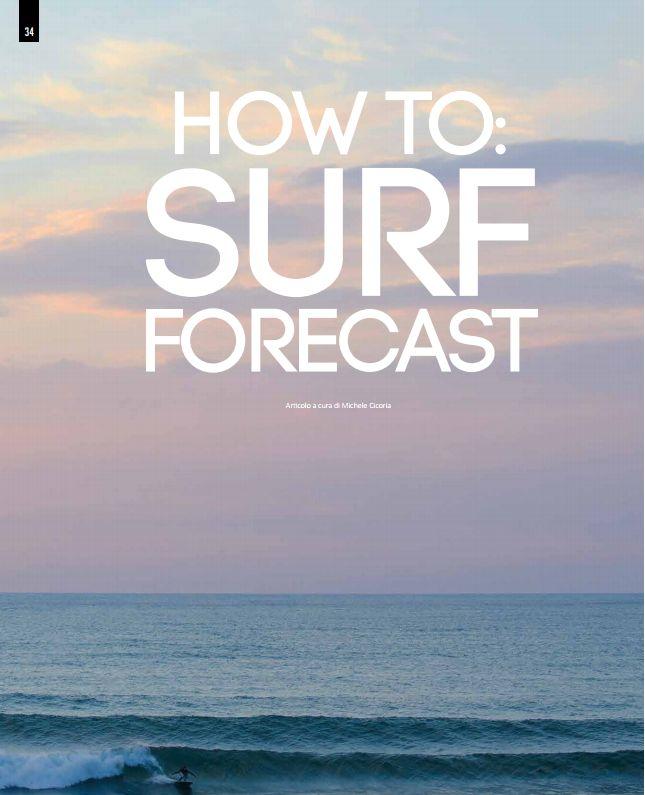 4SURF magazine - n°63 - How To Surf Forecast- a cura di Michele Cicoria. Foto di apertura di Andrea Bianchi. Surfer Bebo Pulisci.