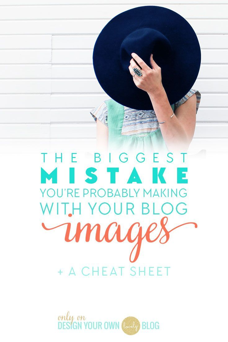 The biggest mistake you're probably making with your blog images. Plus a free cheat sheet. Only on http://designyourownblog.com