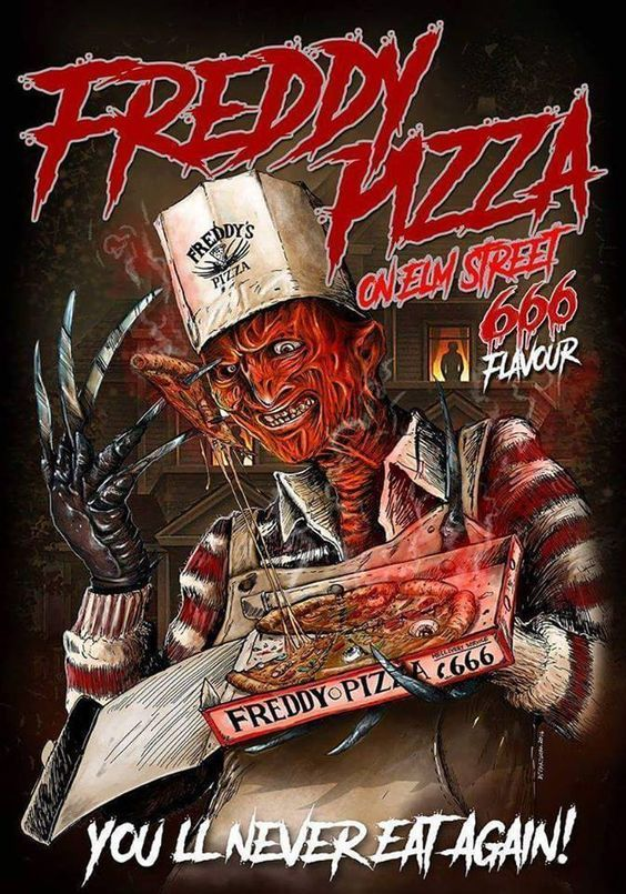 Freddy Krueger and pizza.