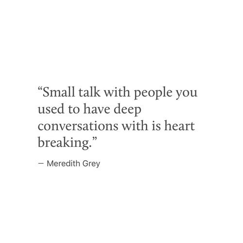 ⚠️For me, deep conversations with the person I used to kinda have small talks with is heart breaking!