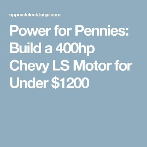 Power for Pennies: Build a 400hp Chevy LS Motor for Under $1200
