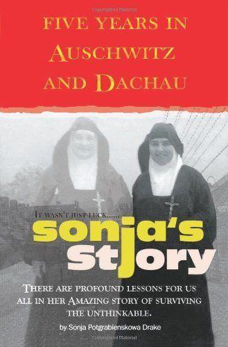 Sonja'S Story Five Years IN Auschwitz AND Dachau Sonja Potgrabienskowa Drake M | eBay