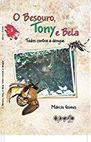 O Besouro, Tony, Bela e todos contra a dengue