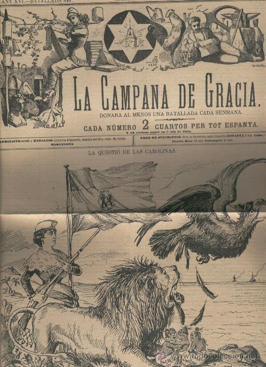 Coleccionismo de Revistas y Periódicos: LA CAMPANA DE GRACIA.AÑO 1885.DISPUTA ENTRE ESPAÑA Y ALEMANIA POR LAS ISLAS CAROLINAS. - Foto 1 - 14370519