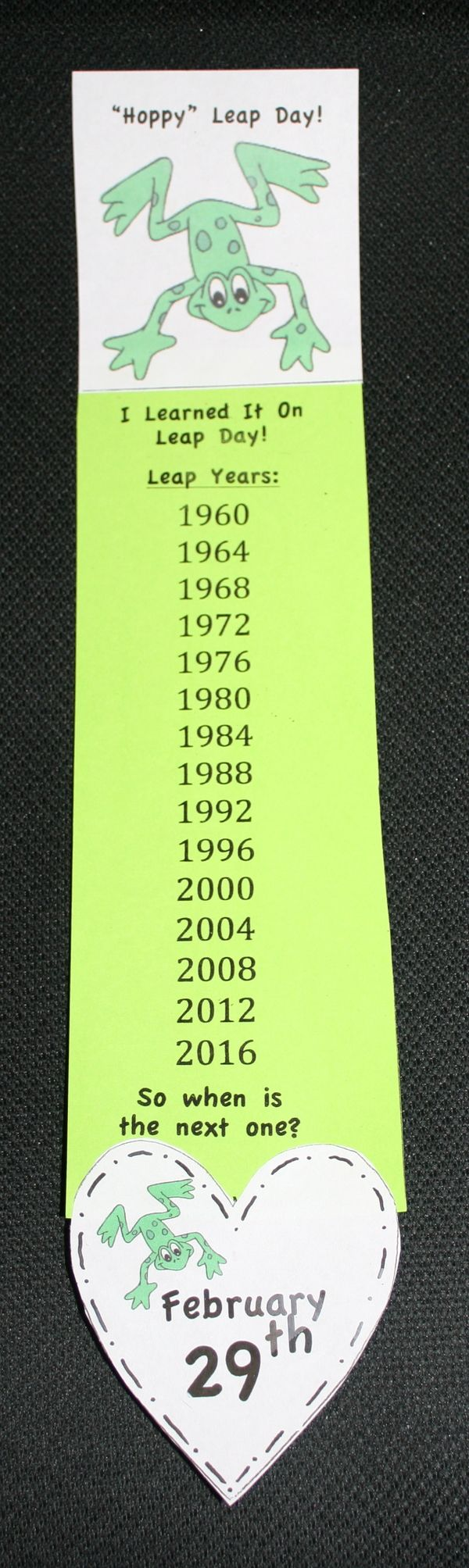 Leap Year activities: FREE Leap Year Big Banner Bookmark. A great math extension for Leap Day! Give students the 3 rules to figure out past and future Leap Years and have them answer the mystery question: When were the last Leap Years and when will the next one be? Finish up with the bookmark and a jump rope song!