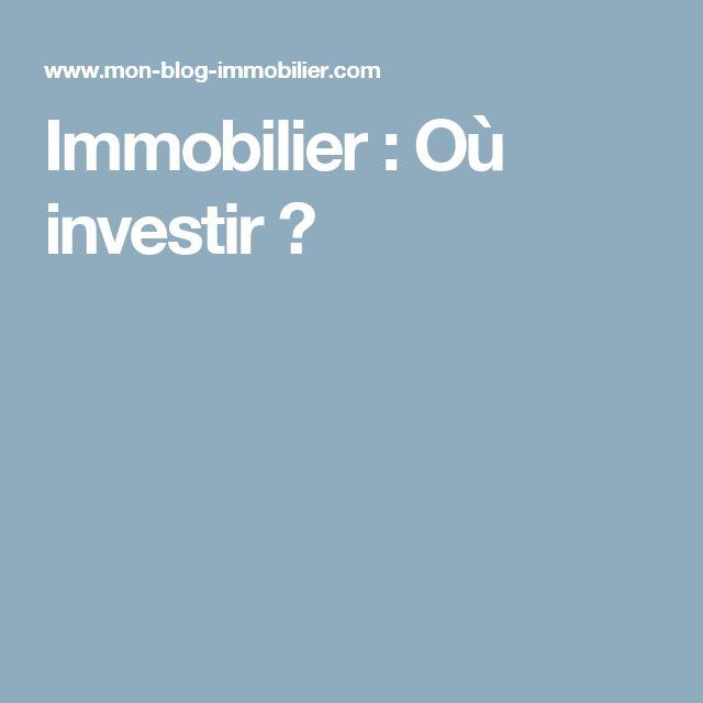 Immobilier: Où investir?