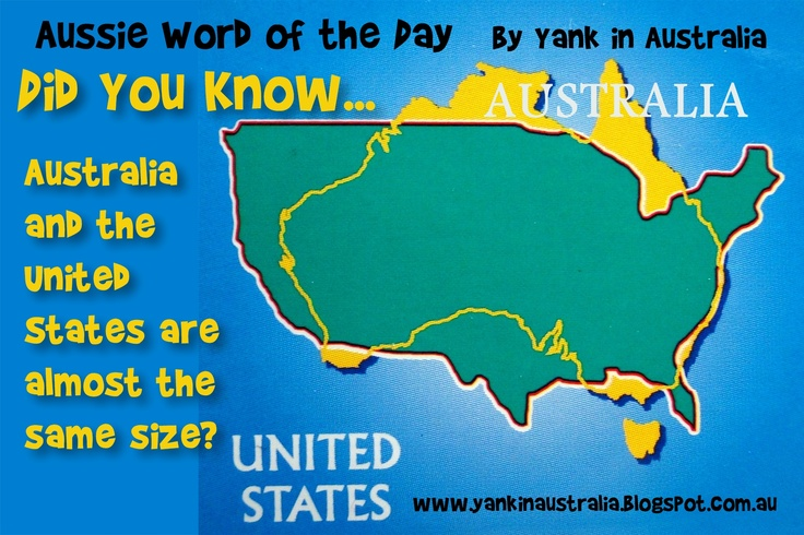 AUSSIE WORD OF THE DAY: Did you know...Australia and the United States are almost the same size? #yankinaustralia #australia #unitedstates