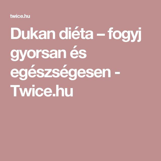 Dukan diéta – fogyj gyorsan és egészségesen - Twice.hu