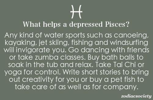 HA. I have no idea if this is truly what helps a Pisces BUT for sure it is me. But insert weight lifting, boxing and wakeboarding for zumba and some other stuff:)