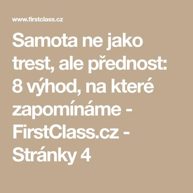 Samota ne jako trest, ale přednost: 8 výhod, na které zapomínáme - FirstClass.cz - Stránky 4