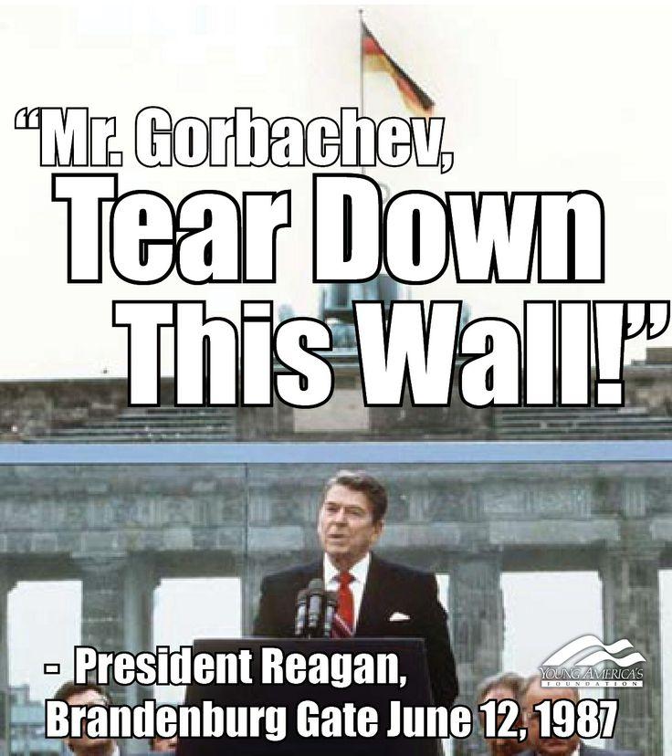 "Ronald Reagan - ""Mr. Gorbachev, tear down this wall ..."