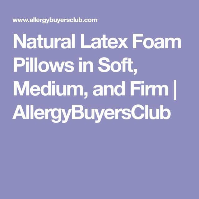 Natural Latex Foam Pillows in Soft, Medium, and Firm | AllergyBuyersClub
