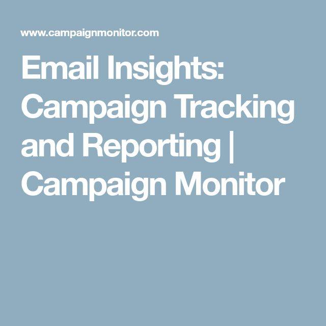 Email Insights: Campaign Tracking and Reporting | Campaign Monitor