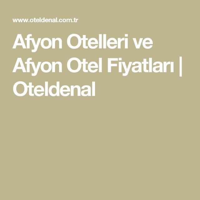 Afyon Otelleri ve Afyon Otel Fiyatları | Oteldenal