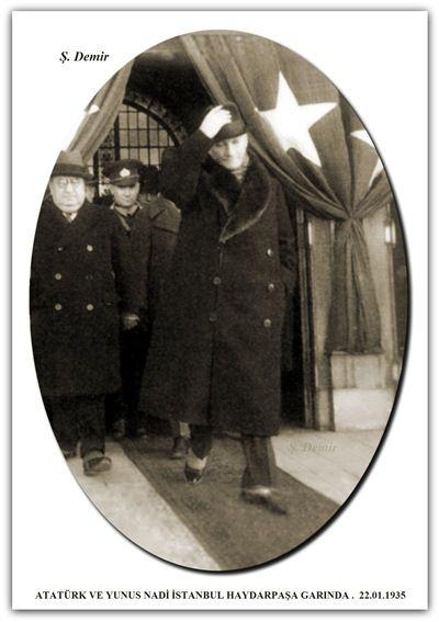 ATATÜRK VE YUNUS NADİ İSTANBUL HAYDARPAŞA GARINDA .  22.01.1935