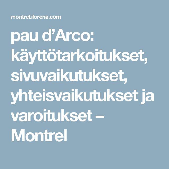 pau d'Arco: käyttötarkoitukset, sivuvaikutukset, yhteisvaikutukset ja varoitukset – Montrel
