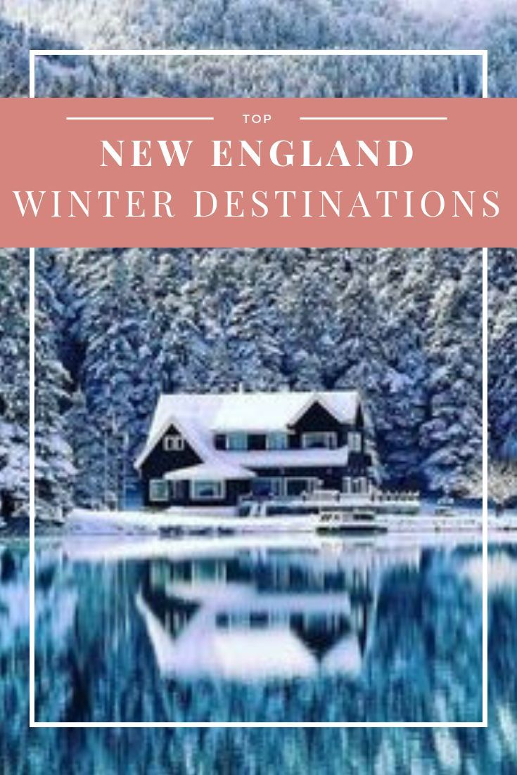 A Guide To Winter Getaways In New England New England Travel Usa