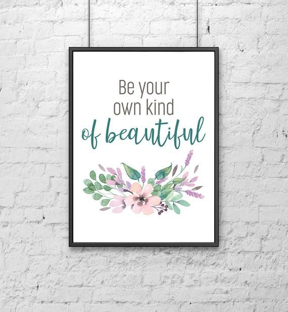 Be Your Own Kind Of Beautiful Download Quote Print Printable Download Quote Instant Download Quote Poster Wall Art Quotes Be Your Own Kind Of Beautiful Quote Prints
