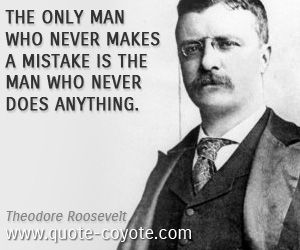 ~ Theodore Roosevelt