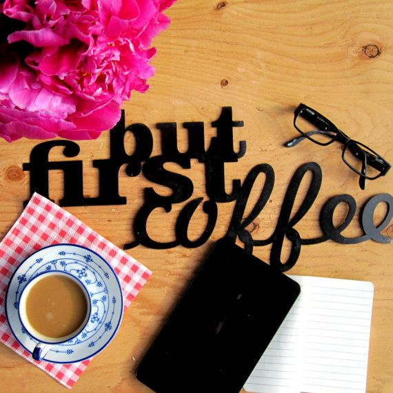 but first coffee, metalsign, metal wall art/ for coffe lover/ loft/ industrial/ shabby/ retro/ vintage/ modern/ cottage/ art deco/ quote