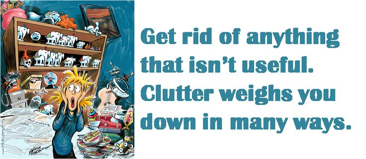 Get rid of the clutter funny pics sayings pinterest for How to get rid of clutter