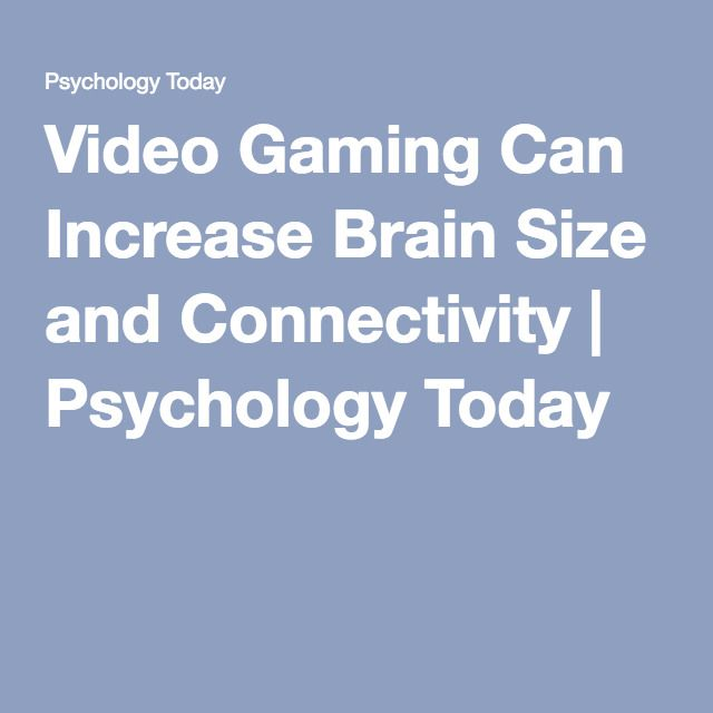 Video Gaming Can Increase Brain Size and Connectivity | Psychology Today