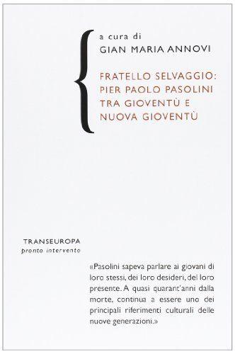 Fratello selvaggio: Pier Paolo Pasolini tra gioventù e nu... https://www.amazon.co.jp/dp/8875802122/ref=cm_sw_r_pi_dp_x_teRTybPPK2S23