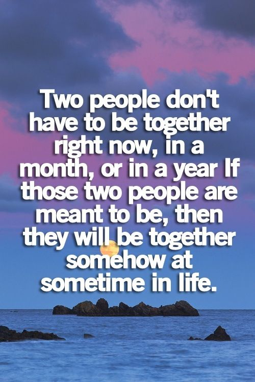 TWO PEOPLE DONT HAVE TO BE TOGETHER RIGHT NOW.....