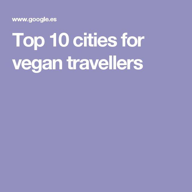 Top 10 cities for vegan travellers