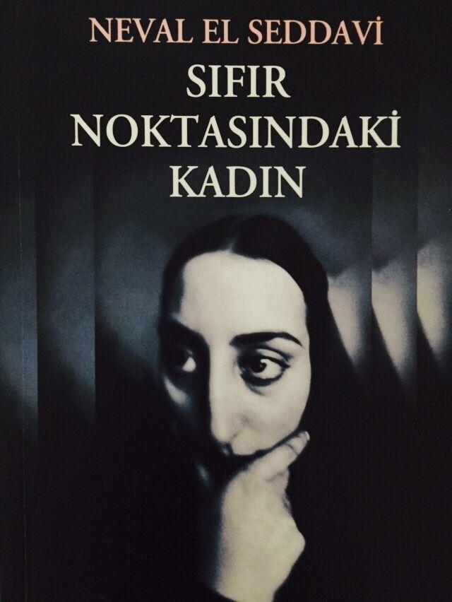 """Neval El Seddavi """"Sıfır Noktasındaki Kadın"""""""