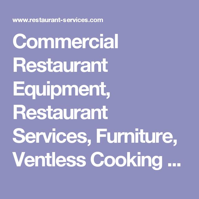Commercial Restaurant Equipment, Restaurant Services, Furniture, Ventless Cooking Systems & Supplies Buy at Restaurant Max