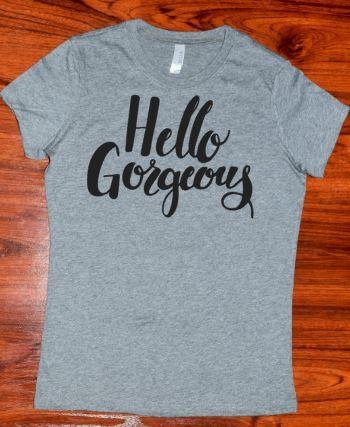 Hello Gorgeous Grey T-Shirt// Women's Grey Shirt//Ladies Grey Shirt//SM-3XL by ButlerandCompanyTees on Etsy