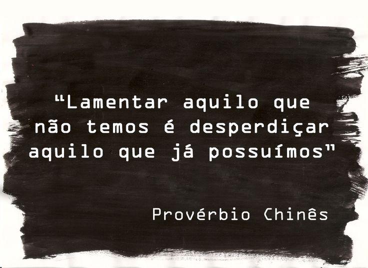 Provérbio Chinês                                                                                                                                                      Mais