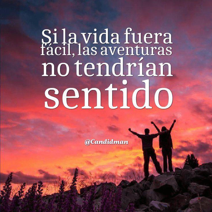 """Si la #Vida fuera fácil las aventuras no tendrían sentido"". #Candidman #Frases #Motivacion https://t.co/p3kUVajqgI @candidman"