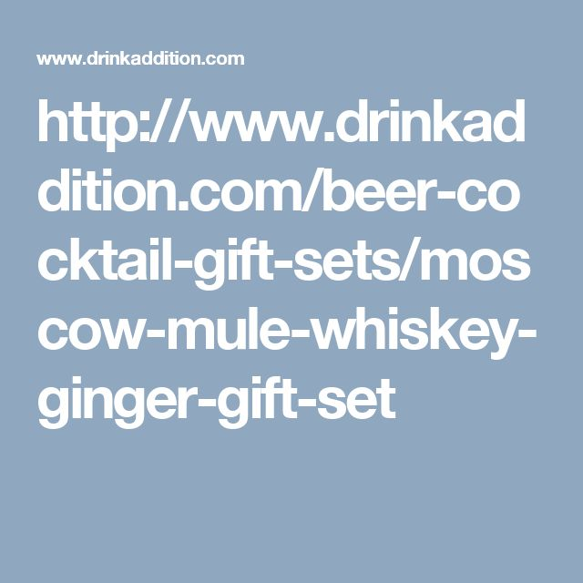 http://www.drinkaddition.com/beer-cocktail-gift-sets/moscow-mule-whiskey-ginger-gift-set