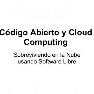 Código Abierto y Cloud Computing Sobreviviendo en la Nube usando Software Libre   Cloud Computing ¿Qué es Cloud Computing? Tipos de Cloud Computing Infrae. http://slidehot.com/resources/codigo-abierto-y-cloud-computing.9089/
