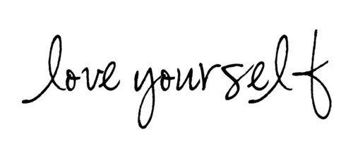Love yourself <3