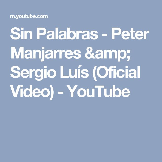Sin Palabras - Peter Manjarres & Sergio Luís (Oficial Video) - YouTube