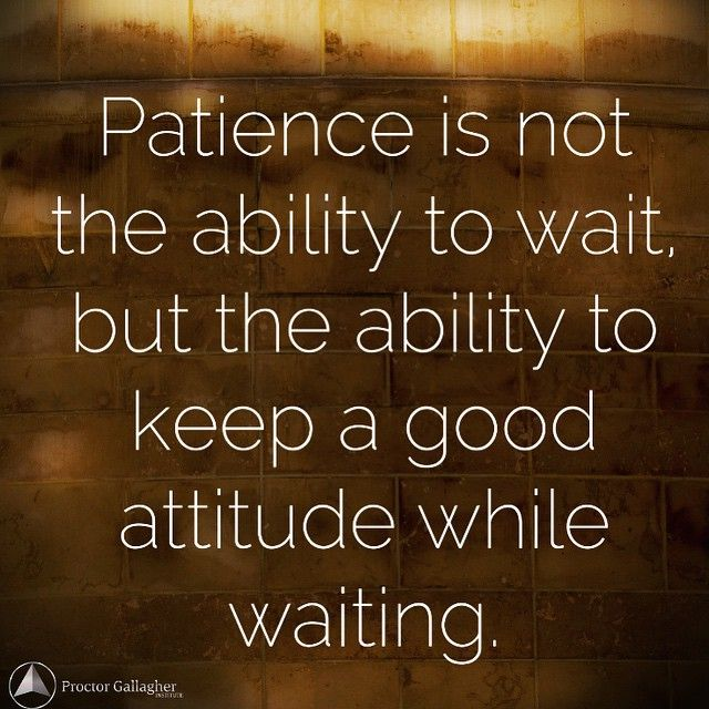 The universal Law of Gestation states that every process needs to go through a period of time during which it is conceptualized and actualized. Have patience and believe in the end result. #BobProctor #Patience #Believe ••• Quote by: Joyce Meyer